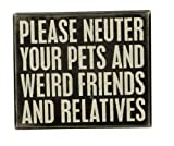 Cheap Primitives by Kathy Classic Box Sign, Please Neuter