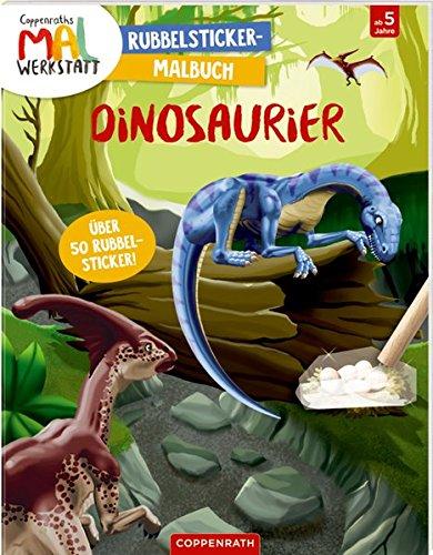 Coppenraths Mal-Werkstatt: Rubbelsticker-Malbuch: Dinosaurier