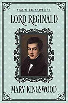 Lord Reginald (Sons of the Marquess Book 1) by [Kingswood, Mary]