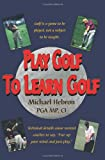 Play Golf to Learn Golf