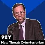 The New Threat: Cyberterrorism with Stephen J. Adler, Frank Cilluffo, Marc Gordon, Michael McConnell, Mike Sheehan   Stephen Adler,Frank Cilluffo,Marc Gordon,Michael McConnell,Mike Sheehan