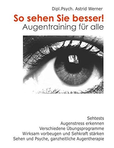So sehen Sie besser!: Augentraining für alle
