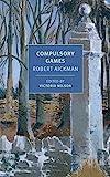 #7: Compulsory Games (New York Review Books Classics)