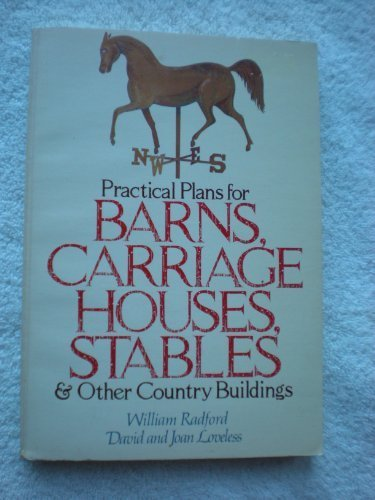 Practical plans for barns, carriage houses, stables & other country buildings