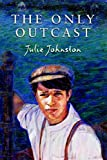 The Only Outcast, Julie Johnston, 0887764886