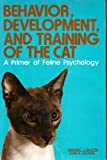Behavior, Development, and Training of the Cat, Frederic J. Sautter and John A. Glover, 0668045167