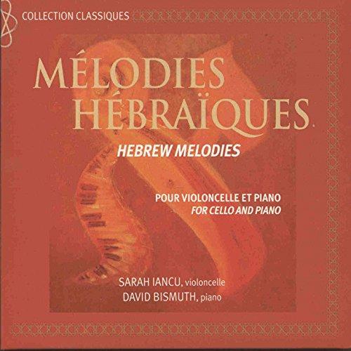 Melodies Cello - Mélodies hébraïques (Arr. for Cello and Piano)
