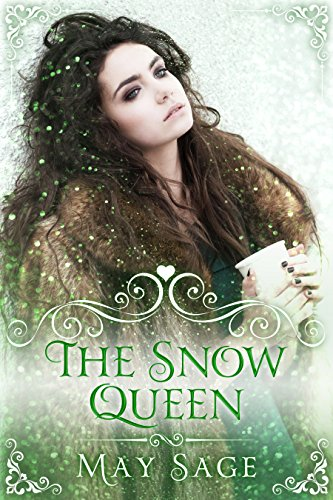 The Snow Queen: She should never have been awoken (Not quite the fairy tale Book 4) by [Sage, May]