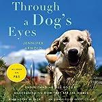 Through a Dog's Eyes | Jennifer Arnold
