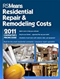 RS Means Residential Repair & Remodeling Costs 2011: Contractor's Pricing Guide (Means Contractor's Pricing Guide: Residential & Remodeling Costs)