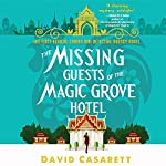 The Missing Guests of the Magic Grove Hotel: Ethical Chiang Mai Detective, Book 2 | David Casarett