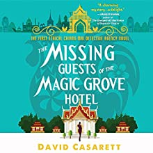 The Missing Guests of the Magic Grove Hotel: Ethical Chiang Mai Detective, Book 2 Audiobook by David Casarett Narrated by Jolene Kim