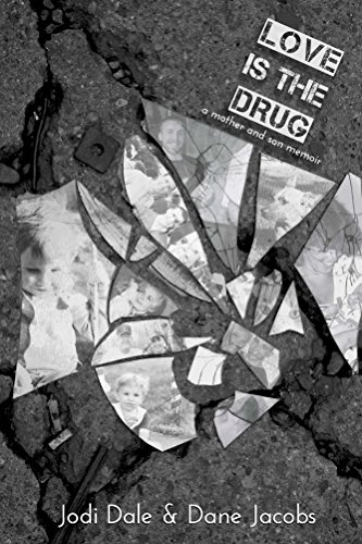 Love Is The Drug: a mother and son memoir