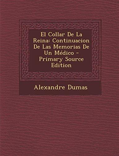 El Collar De La Reina Continuacion De Las Memorias De Un Médico  [Dumas, Alexandre] (Tapa Blanda)