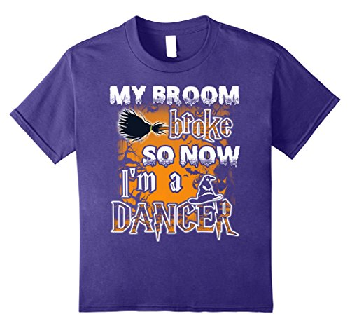 Kids My Broom Broke So Now I'm a Dancer Shirt 10 (Tap Dancer Halloween Costumes)