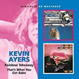 Rainbow Takeaway/That's What You Get Babe by Kevin Ayers (2011-10-11)