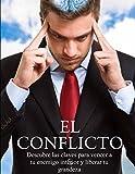 """EL CONFLICTO: """"Descubre las claves para vencer a tu enemigo interior y liberar tu grandeza"""" (Spanish Edition)"""