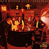 Spectres by Blue Oyster Cult (1990-10-25)