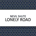 Lonely Road Audiobook by Nevil Shute Narrated by Laurence Kennedy