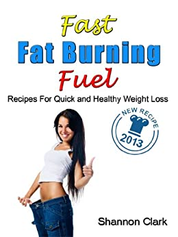Fast Fat Burning Fuel Recipes for Quick and Healthy Weight