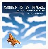 Grief Is A Maze, Joan Ebbesmeyer, 1561232165
