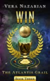 Win (The Atlantis Grail Book 3)