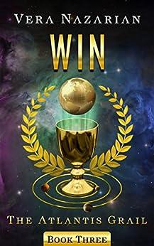 Win (The Atlantis Grail Book 3) (English Edition) por [Nazarian, Vera]