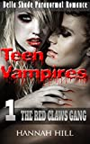 teen vampires 1 the red claws gang bella shade paranormal romance