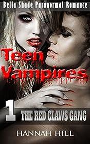 Teen Vampires 1: The Red Claws Gang (Bella Shade Paranormal Romance)