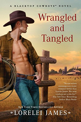 Wrangled and Tangled (Blacktop Cowboys Novel)