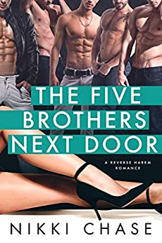 The Five Brothers Next Door: A Reverse Harem Romance by [Chase, Nikki]