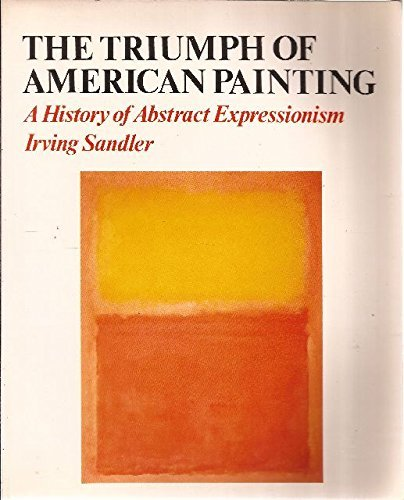 Abstract Expressionism Paintings - The Triumph of American Painting: A History of Abstract Expressionism