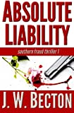 img - for Absolute Liability: A Southern Fraud Thriller book / textbook / text book