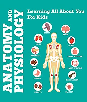 Amazon Anatomy And Physiology Learning All About You For Kids