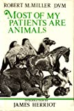 Most of My Patients Are Animals, Robert M. Miller, 083976037X