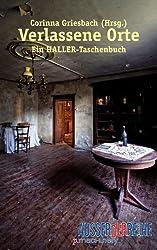 Verlassene Orte: Ein HALLER-Taschenbuch