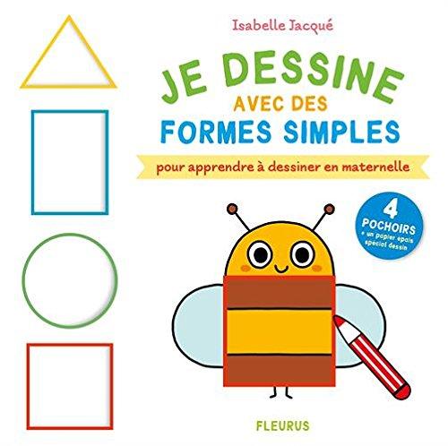 Amazon Fr Je Dessine Avec Des Formes Simples Pour Apprendre A Dessiner En Maternelle Brunelet Madeleine Jacque Isabelle Livres