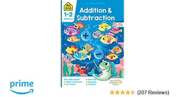 School Zone - Addition & Subtraction Workbook - 64 Pages, Ages 6 to