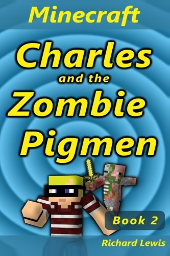 Charles and the Zombie Pigmen (Red Mage Adventure Series) (Volume 2) ebook