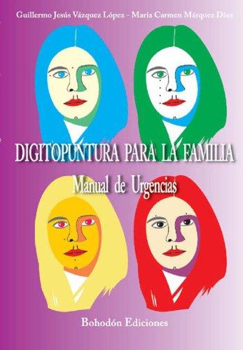Descargar Libro Digitopuntura Para La Familia.: Manual De Urgencias Gj Vázquez Y María C Márqu