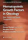 Hematopoietic Growth Factors in Oncology : Basic Science and Clinical Therapeutics, , 1468498479
