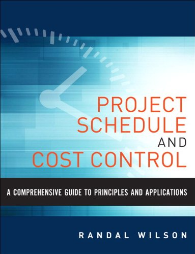 A Comprehensive Guide to Project Management Schedule and Cost Control: Methods and Models for Managing the Project Lifecycle (FT Press Project Management) (Method Analysis In Production And Operation Management)