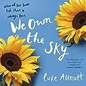 We Own the Sky Audiobook by Luke Allnutt Narrated by Jack Hawkins