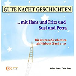 Gute Nacht Geschichten mit Hans und Fritz und Susi und Petra 1+2