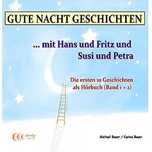 Gute Nacht Geschichten mit Hans und Fritz und Susi und Petra 1+2 Hörbuch