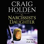 The Narcissist's Daughter | Craig Holden
