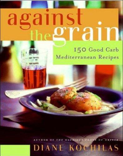 Against The Grain 150 Good Carb Mediterranean Recipes Against The Grain