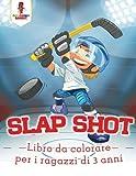 Slap Shot: Libro Da Colorare Per I Ragazzi Di 3 Anni (Italian Edition)