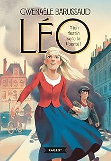 Léo 02 : Mon destin sera la liberté !, Barussaud, Gwenaële