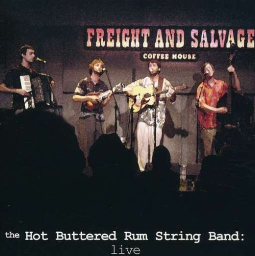 Live at the Freight & Salvage by Hot Buttered Rum